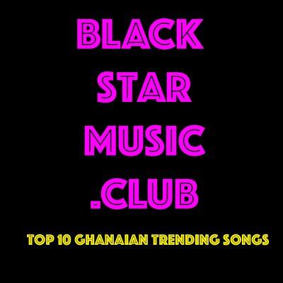 Top 10 Ghana Trending Songs