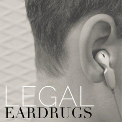 Legal Eardrugs