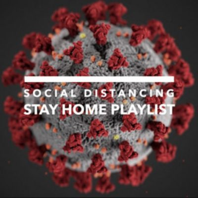 Social Distancing – Stay Home Playlist