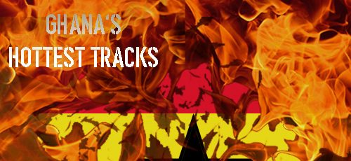Ghanas hottest Tracks